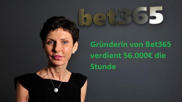 Gründerin von Bet365 verdient 56.000€ die Stunde