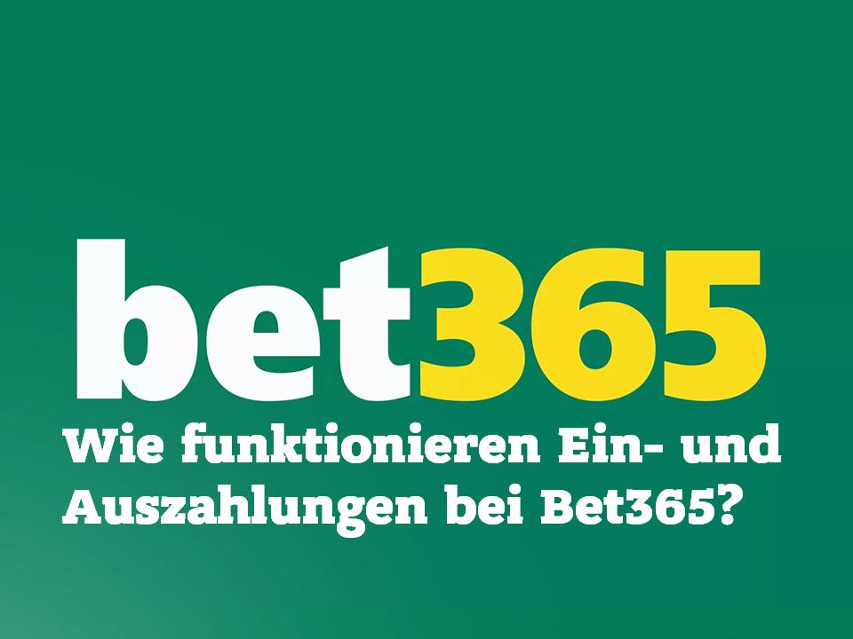 Wie funktionieren Ein- und Auszahlungen bei Bet365?
